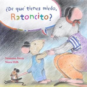 ¿De qué tienes miedo, Ratoncito?