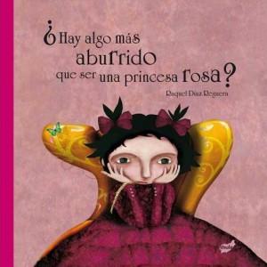 Hay algo más aburrido qué ser una princesa rosa